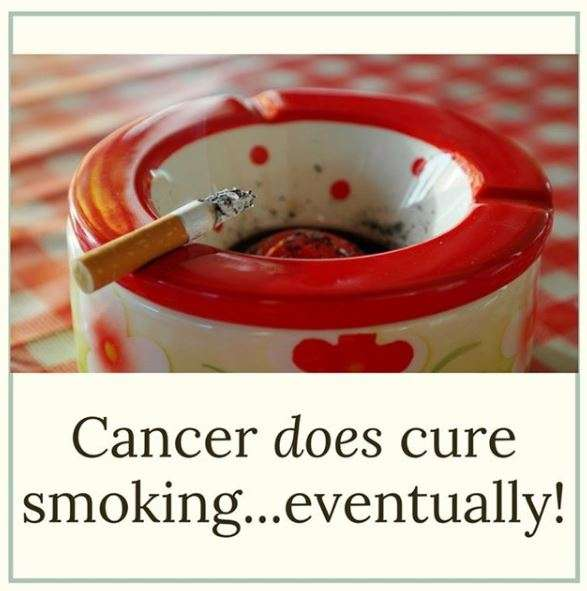 Cancer Jokes - Cancer Does Cure Smoking Eventually!
